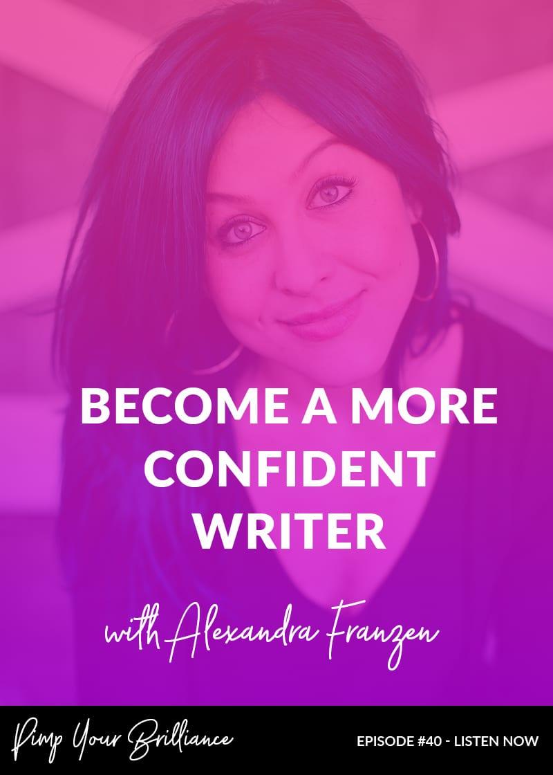 Become A More Confident Writer With Alexandra Franzen