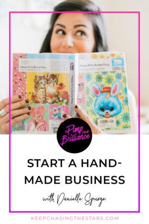 Start A Handmade Business With Danielle Spurge